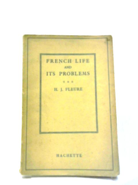 French Life and Its Problems by H. J Fleure