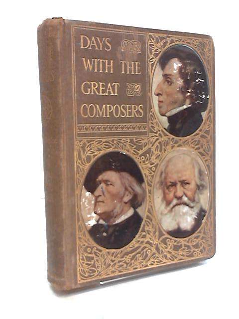 Days with the Great composers, Second Series, Chopin, Wagner, Gounod by Anon