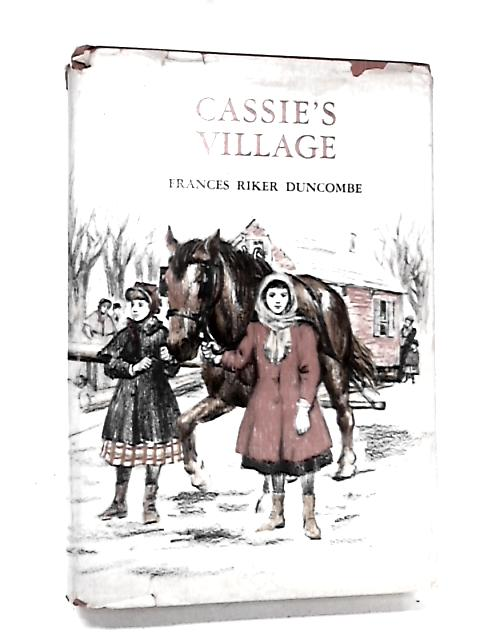 Cassie's Village by Duncombe, Frances Riker
