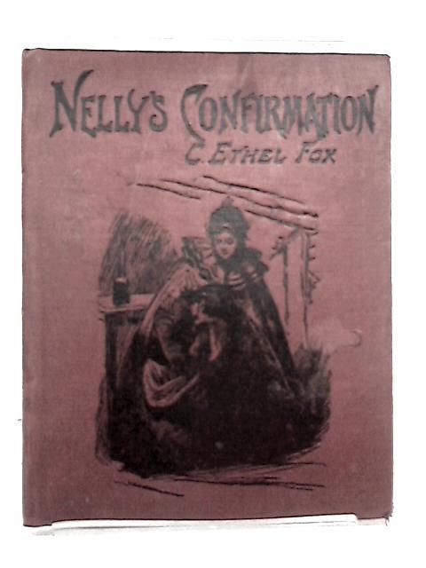Nellys confirmation by C ethel fox