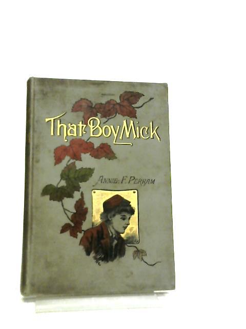 That Boy Mick by Annie Frances Perram