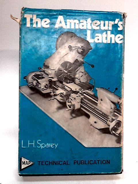 The Amateur's Lathe by Sparey, Lawrence H.