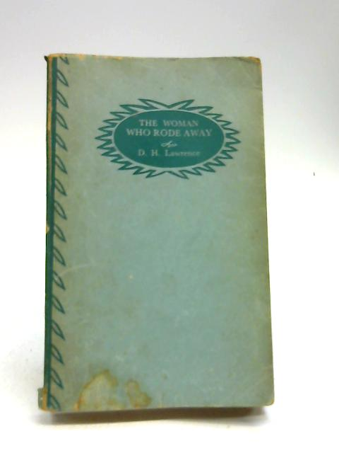 The Woman Who Rode Away (Evergreen Books. no. 10.) by D. H. Lawrence