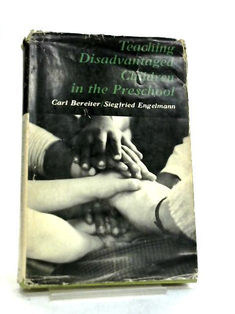 Teaching Disadvantaged Children in the Pre-school by Carl Bereiter