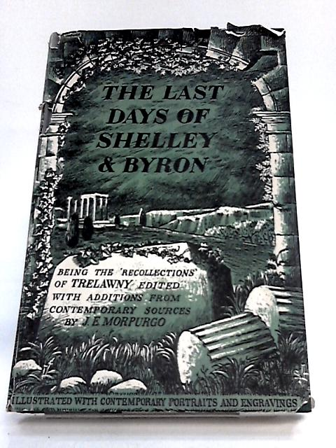 The Last Days Of Shelley And Byron by Trelawny