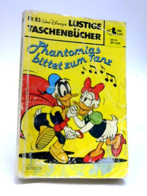Walt Disney Lustige Taschenbucher Phantomias Bittet Zum Tanz Nr.83 by Walt Disney