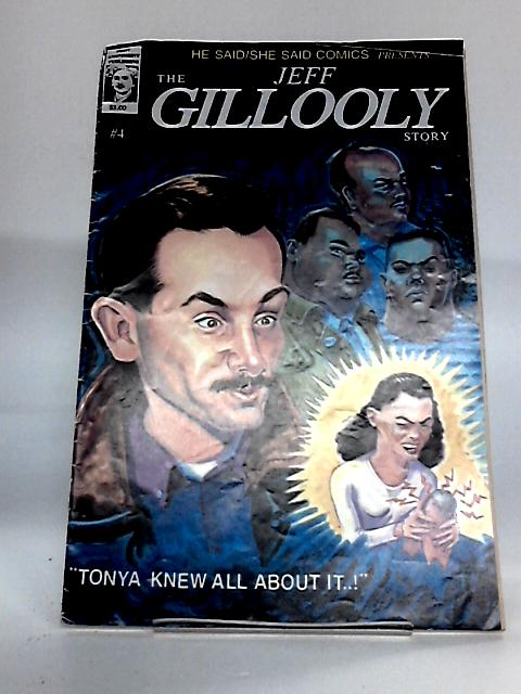 The Jeff Gillooly Story & The Tonya Harding Story by Stan Jonathan & Dave Hoyda
