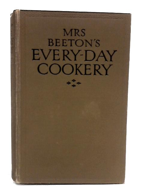Mrs. Beeton's Everyday Cookery; with about 2,500 practical recipes by Isabella Mary Beeton