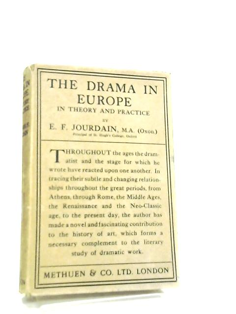 The Drama in Europe in Theory and Practice by Eleanor F. Jourdain