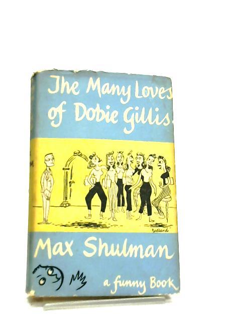 The Many loves of Dobie Gillis by Max Shulman