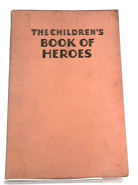 The Children's Book of Heroes - by Lee