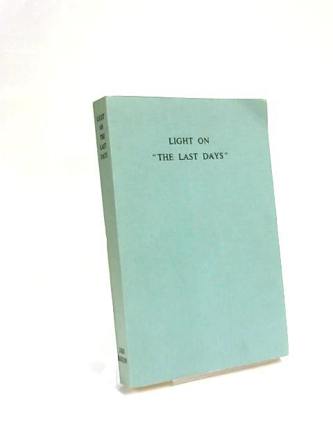 Light On The Last Days by James Hamilton