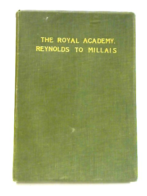 The Royal Academy: From Reynolds to Millais by Unknown