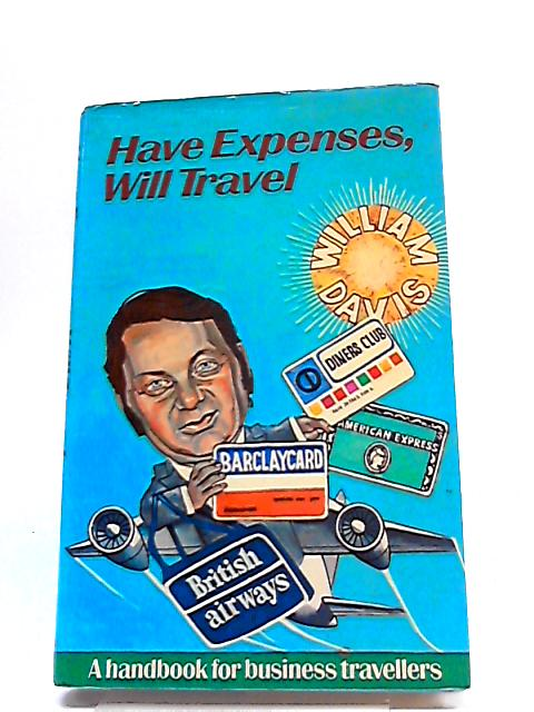 Have Expenses, Will Travel by William Davis