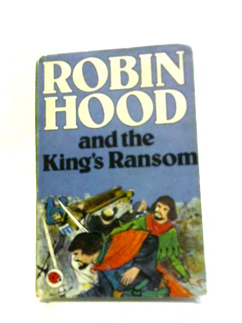 Robin Hood and the King's Ransom (Ladybird books) by Desmond Dunkerley