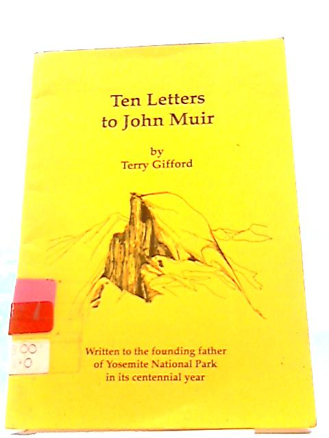 Ten Letters to John Muir by Terry Gifford