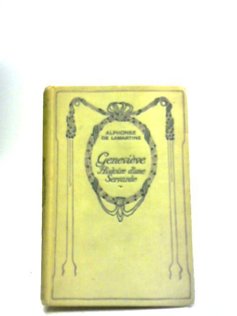 Genevieve Histoire D'Une Servante by Alphonse De Lamartine