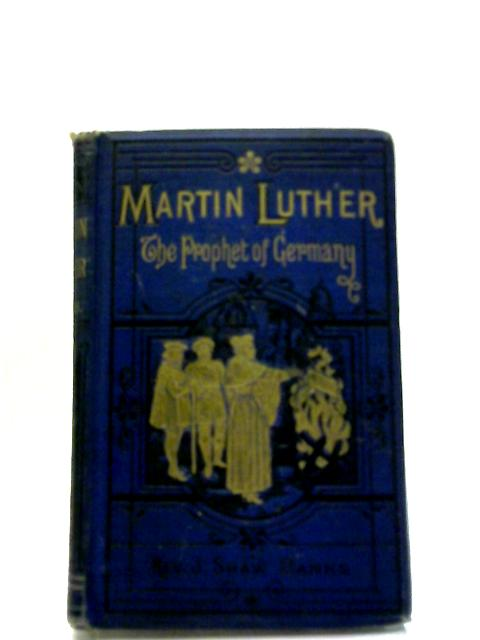 Martin Luther by Rev. J. S. Banks