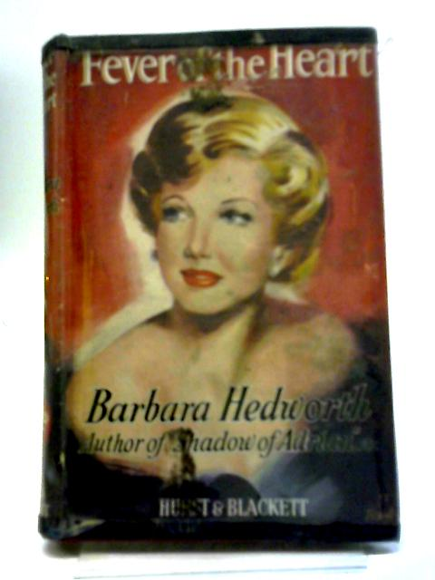 Fever Of The Heart by Barbara Hedworth