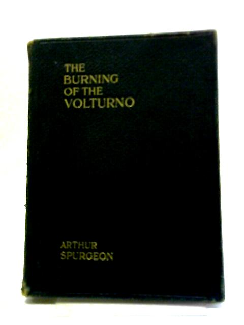 "The Burning Of The "" Volturno by Arthur Spurgeon"