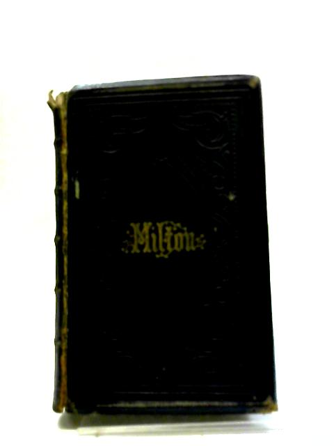 The Poetical Works Of John Milton: With Life - by John Milton