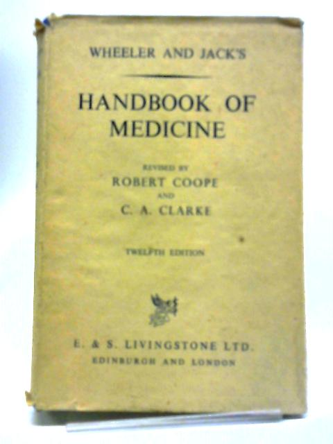 Wheeler And Jack's Handbook Of Medicine. By Robert Coope