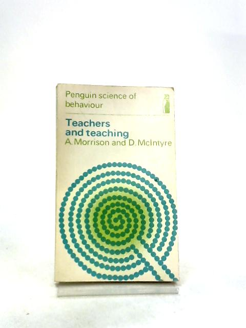 Teachers and Teaching by Morrison, Arnold