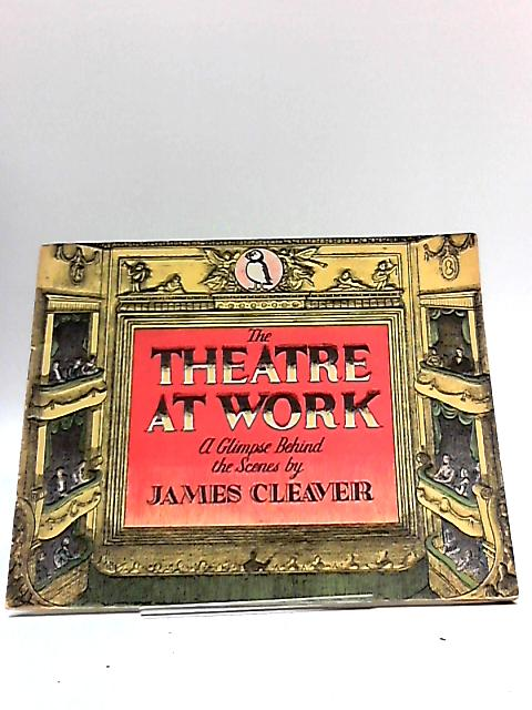 The Theatre At Work by James Cleaver