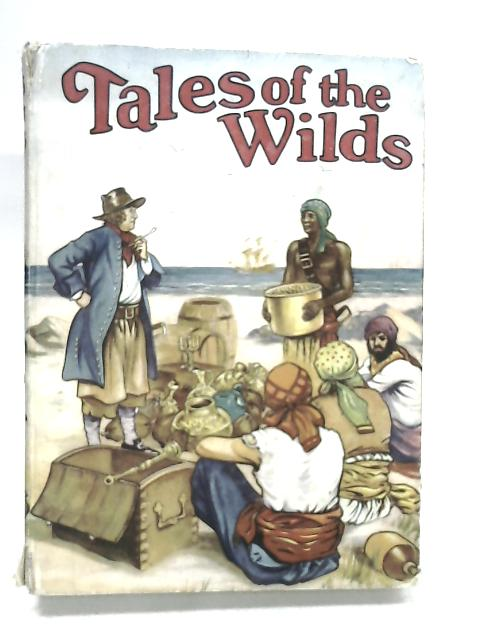 Tales of the Wilds by None Stated