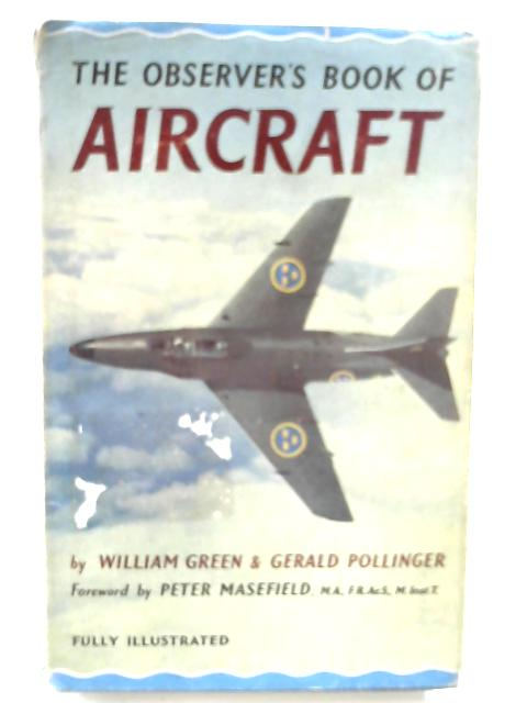 The Observer's Book of Aircraft by William Green & Gerald Pollinger