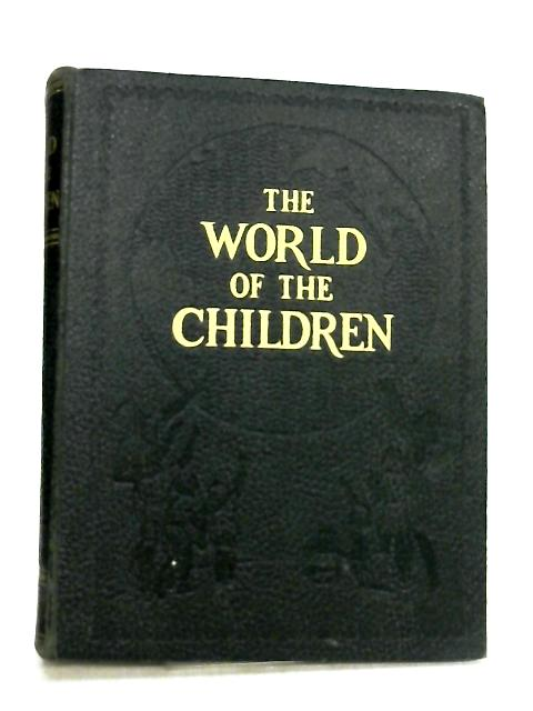 The World of Children Volume IV by Stuart Miall