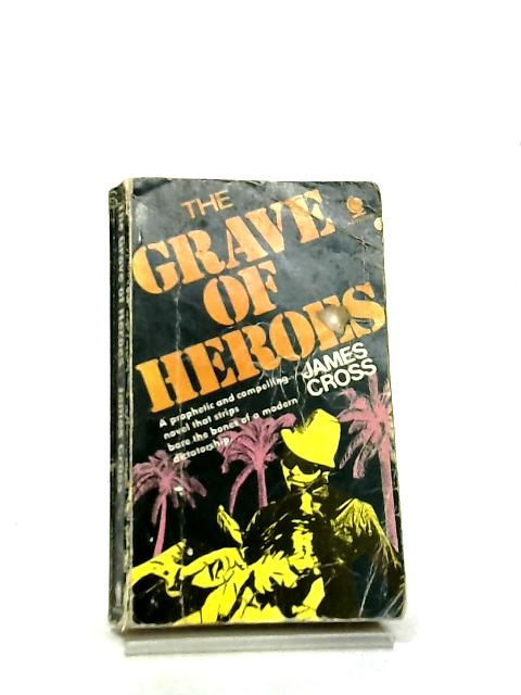 The Grave of Heroes by Cross, James