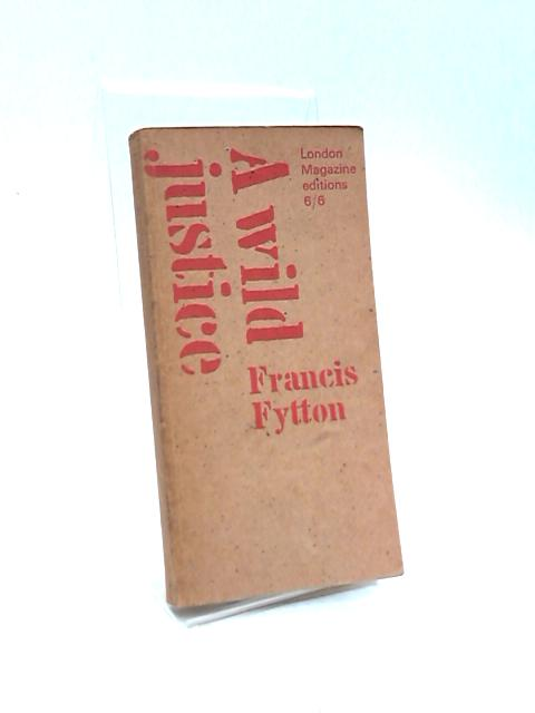 A Wild Justice by Francis Fytton