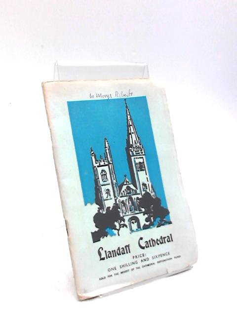 The Story Of Llandaff Cathedral by E W Williamson