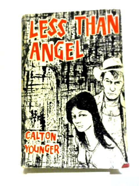 Less Than Angel. by Calton Younger