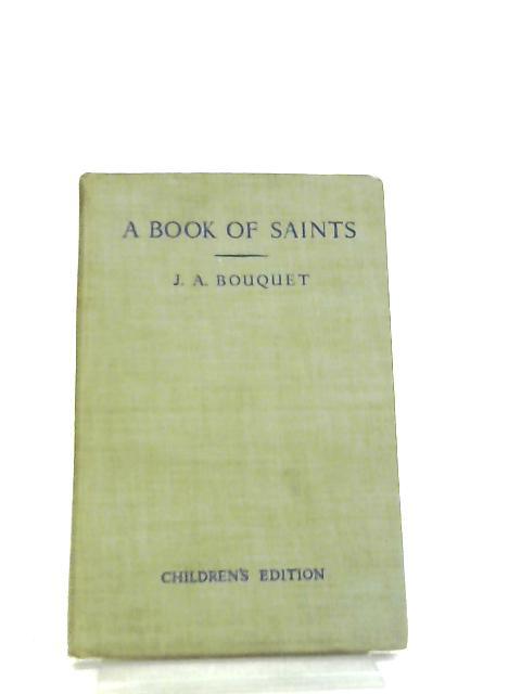 A Book of Saint's by Rev. J Alick Bouquet