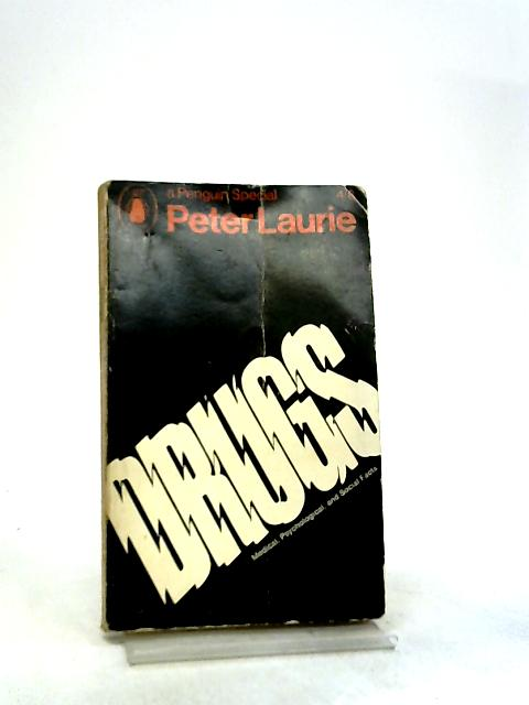 Drugs - Medical, Psychological and Social Facts by Laurie, Peter