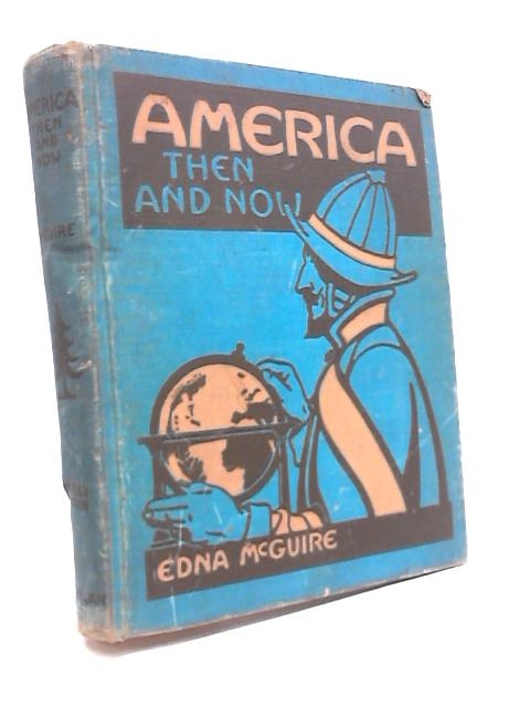 America Then and Now by Edna McGuire