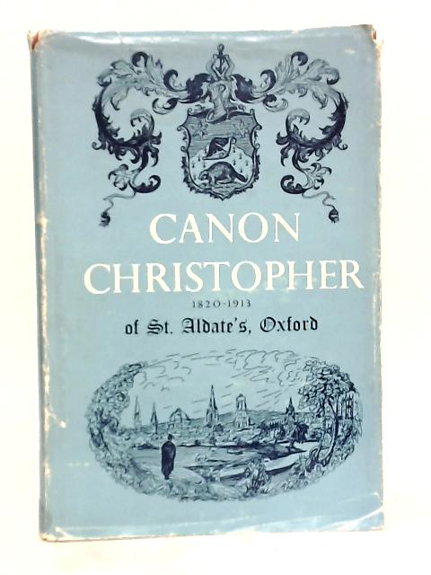 Canon Christopher 1820-1913 of St Aldate's Oxford by J. S. Reynolds
