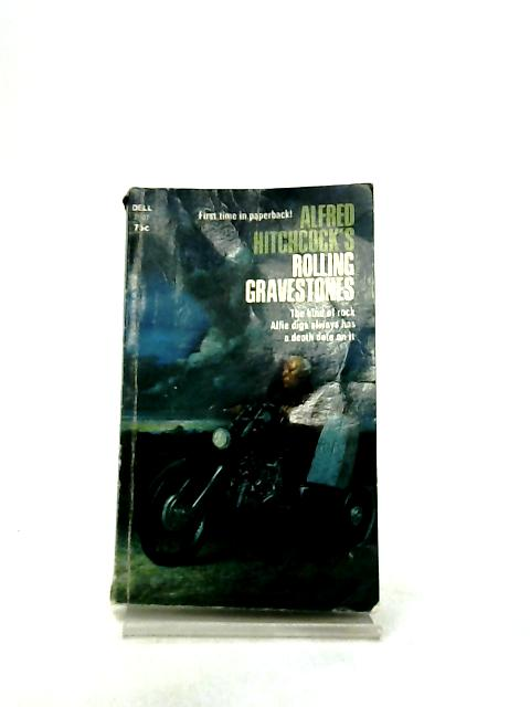 Alfred Hitchcock's Rolling Gravestones by Edited by Alfred Hitchcock