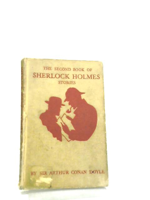 The Second Book of Sherlock Holmes Stories by Sir Arthur Conan Doyle
