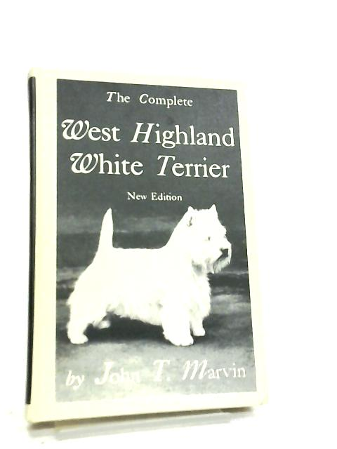 The Complete West Highland White Terrier by J. T. Marvin