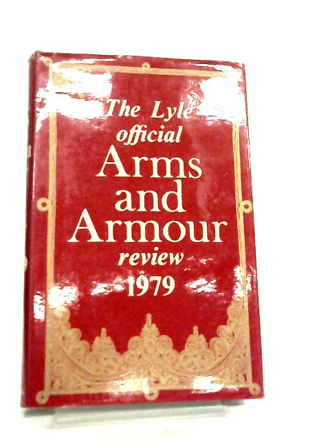 The Lyle Official Arms and Armour Review 1979 by Margaret Anderson