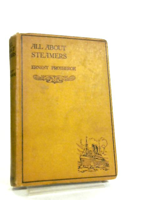 All About Steamers by E. Protheroe