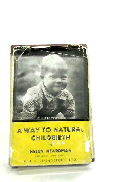 A Way to Natural Childbirth by Helen Heardman