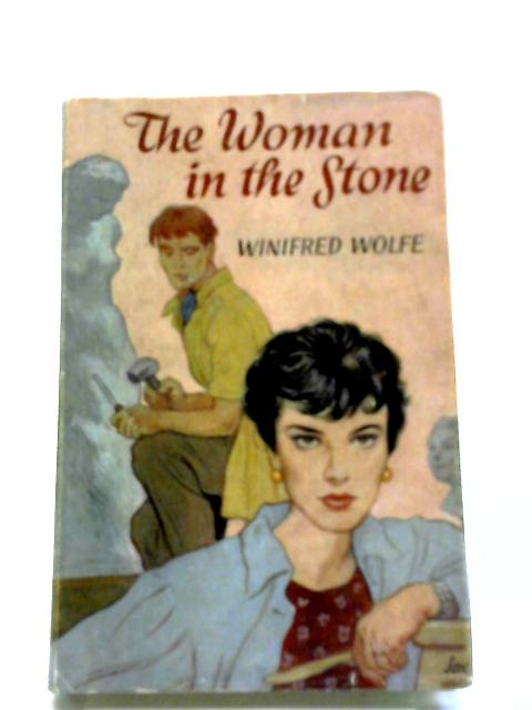The Woman In The Stone by Winifred Wolfe