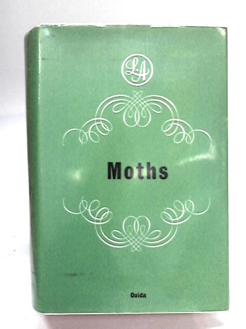 Moths 3 Volumes in One by Ouida