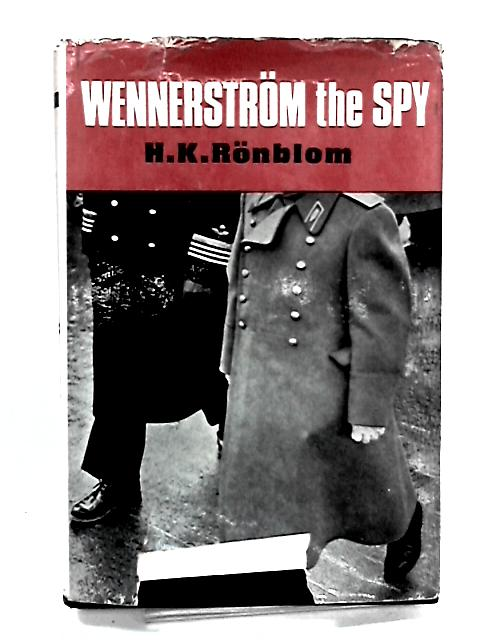 Wennerstrom the Spy by Ronblom, Hans Krister