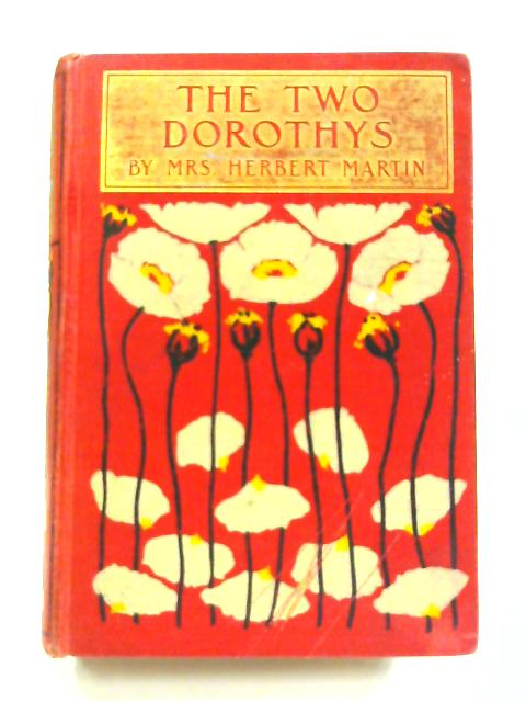 The Two Dorothys: A Tale for Girls by Mrs Herbert Martin