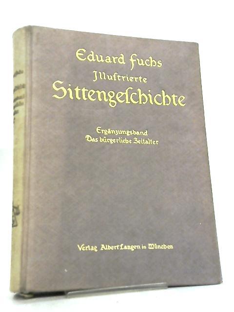 Illustrierte Sittengeschichte vom Mittelalter bis zur Gegenwart by Eduard Fuchs